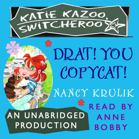 Katie Kazoo, Switcheroo #7: Drat, You Copycat! by Nancy Krulik