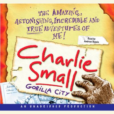 Charlie Small 1:  Gorilla City cover