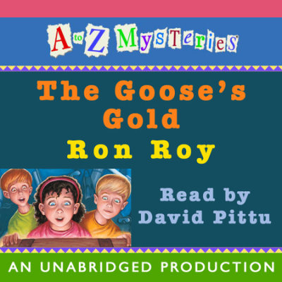 A to Z Mysteries: The Goose's Gold cover