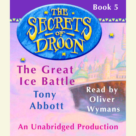 The Secrets of Droon #5: The Great Ice Battle by Tony Abbott