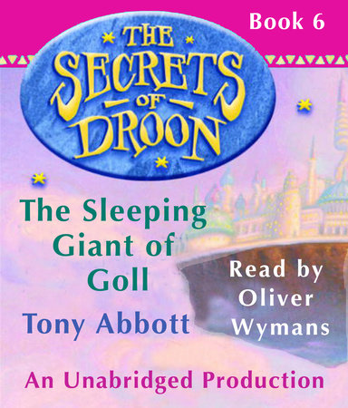 Secrets of Droon #6: The Sleeping Giant of Goll by Tony Abbott
