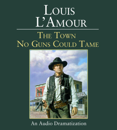 The Town No Guns Could Tame cover