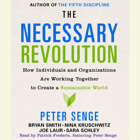 The Necessary Revolution by Peter M. Senge, Bryan Smith, Nina Kruschwitz and Joe Laur