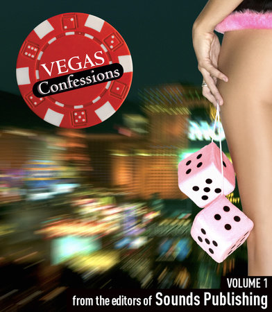 Vegas Confessions 1 by Editors of Sounds Publishing