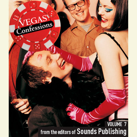 Vegas Confessions 7 by Editors of Sounds Publishing