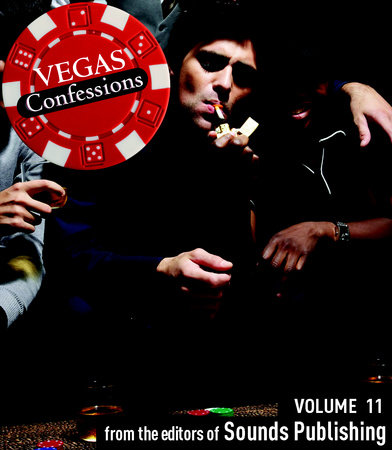 Vegas Confessions 11 by Editors of Sounds Publishing