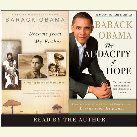 Dreams From My Father; The Audacity of Hope by Barack Obama
