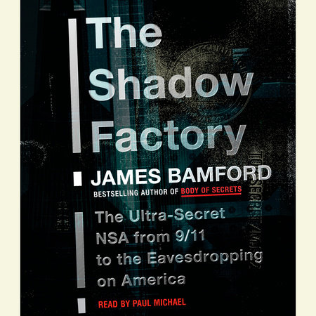 The Shadow Factory by James Bamford