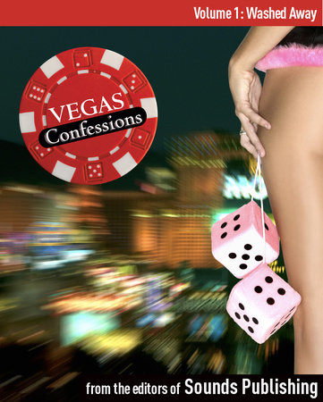Vegas Confessions 1: Washed Away by Editors of Sounds Publishing