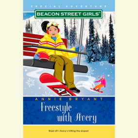Beacon Street Girls Special Adventure: Freestyle With Avery