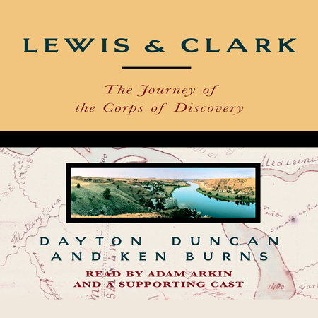 Lewis & Clark by Dayton Duncan and Ken Burns