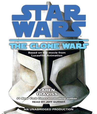 The Clone Wars: Star Wars by Karen Traviss
