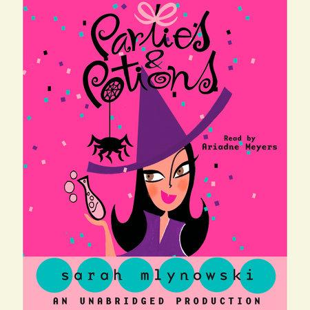 Parties & Potions by Sarah Mlynowski