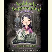Suddenly Supernatural Book 1: School Spirit Cover