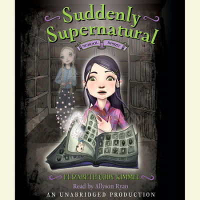 Suddenly Supernatural Book 1: School Spirit cover