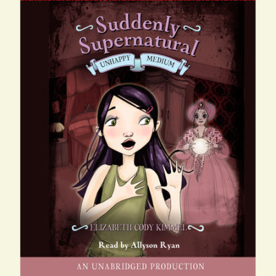 Suddenly Supernatural Book 3: Unhappy Medium cover