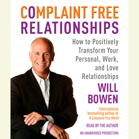 Complaint Free Relationships by Will Bowen