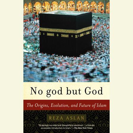 No god but God by Reza Aslan