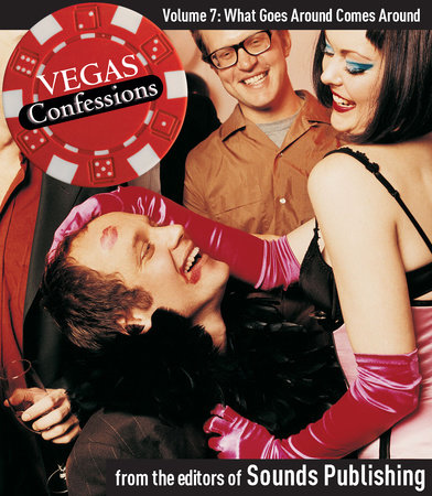 Vegas Confessions 7: What Goes Around Comes Around by Editors of Sounds Publishing