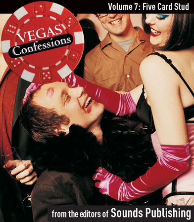 Vegas Confessions 7: Five Card Stud by Editors of Sounds Publishing