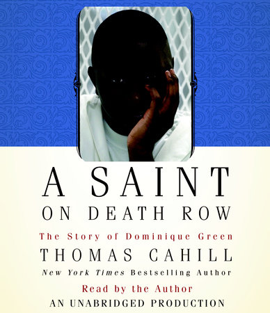 A Saint on Death Row by Thomas Cahill