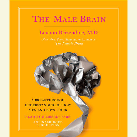 The Male Brain by Louann Brizendine, M.D.