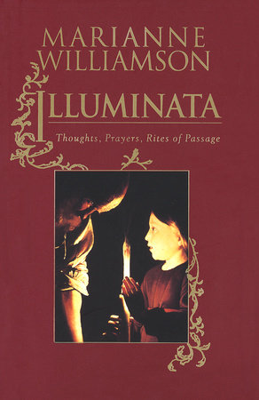 Illuminata by Marianne Williamson