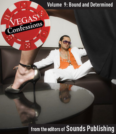 Vegas Confessions 9: Bound and Determined by Editors of Sounds Publishing