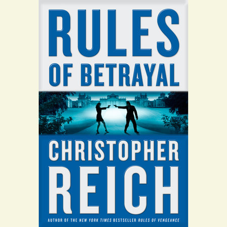 Rules of Betrayal by Christopher Reich
