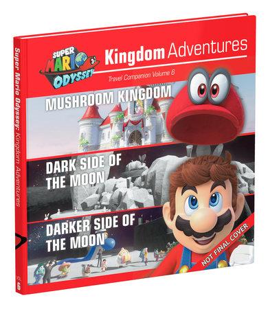 Super Mario Odyssey: Kingdom Adventures, Vol. 6 by Prima Games