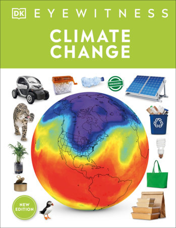 Climate Change by DK, John Woodward: 9780744036817 |  PenguinRandomHouse.com: Books