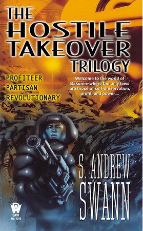 Hostile Takeover by S. Andrew Swann