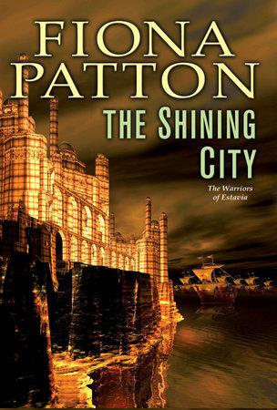 The Shining City by Fiona Patton