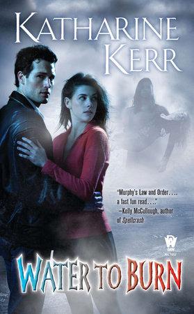 Water to Burn by Katharine Kerr