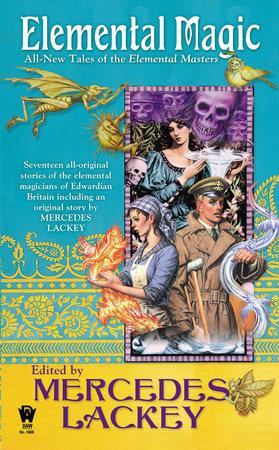Elemental Magic by Mercedes Lackey