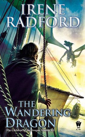 The Wandering Dragon by Irene Radford