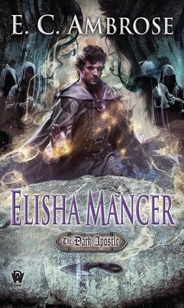Elisha Mancer by E.C. Ambrose