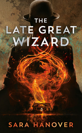 The Late Great Wizard by Sara Hanover and Rhondi Salsitz