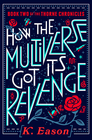 How the Multiverse Got Its Revenge by K. Eason: 9780756415310 |  PenguinRandomHouse.com: Books
