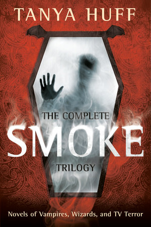 The Complete Smoke Trilogy by Tanya Huff