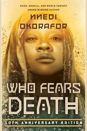 Who Fears Death by Nnedi Okorafor: 9780756417109 | PenguinRandomHouse.com:  Books