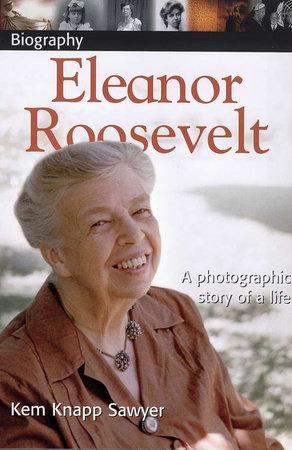 DK Biography: Eleanor Roosevelt by Kem Knapp Sawyer