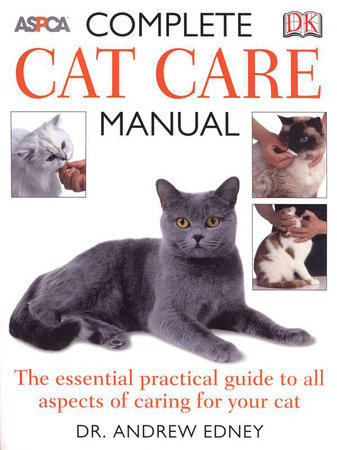 ASPCA Complete Cat Care Manual