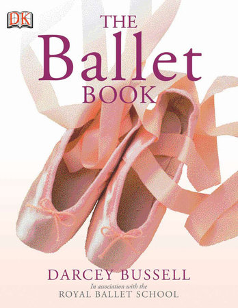 The Ballet Book by DARCEY BUSSELL