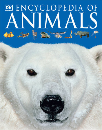 Encyclopedia of Animals by DK