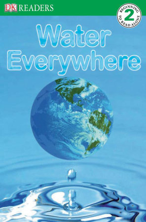 DK Readers L2: Water Everywhere by Jill Atkins