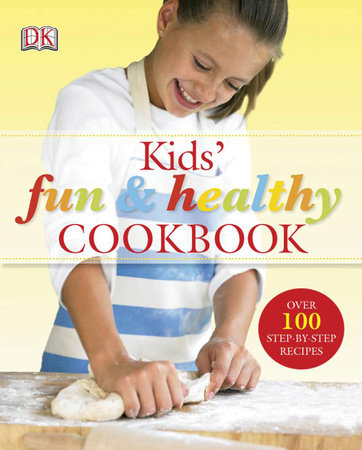 Kids' Fun and Healthy Cookbook by Nicola Graimes