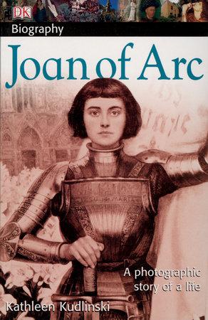 DK Biography: Joan of Arc by Kathleen Kudlinski