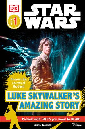 DK Readers L1: Star Wars: Luke Skywalker's Amazing Story by Simon Beecroft