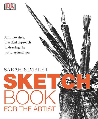 Sketch Book for the Artist by Sarah Simblet
